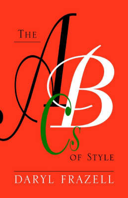 The ABCs of Style by Daryl Frazell
