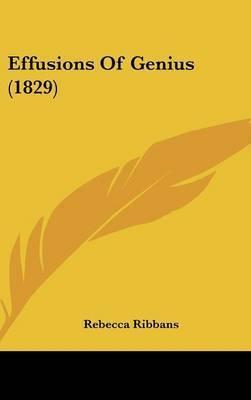 Effusions Of Genius (1829) by Rebecca Ribbans