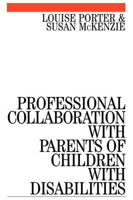 Professional Collaboration with Parents of Children with Disabilities by Louise Porter