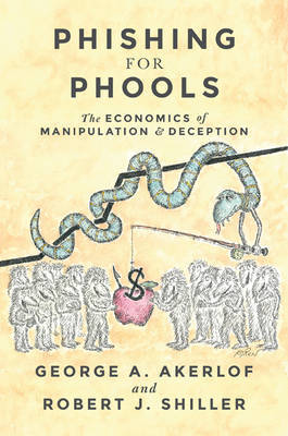 Phishing for Phools by George A Akerlof