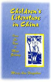 Children's Literature in China: From Lu Xun to Mao Zedong by Mary Ann Farquhar