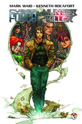 Cyberforce/Hunter-Killer Volume 1 by Mark Waid image