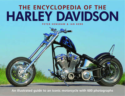 The Encyclopedia of the Harley Davidson: An Illustrated Guide to an Iconic Motorcycle with 600 Photographs by Peter Henshaw image