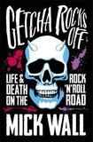 Getcha Rocks Off by Mick Wall