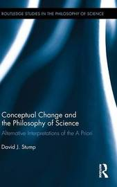 Conceptual Change and the Philosophy of Science by David J. Stump