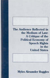 The Audience Reflected in the Medium of Law by Myles Alexander Ruggles
