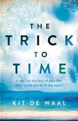 The Trick to Time by Kit de Waal image