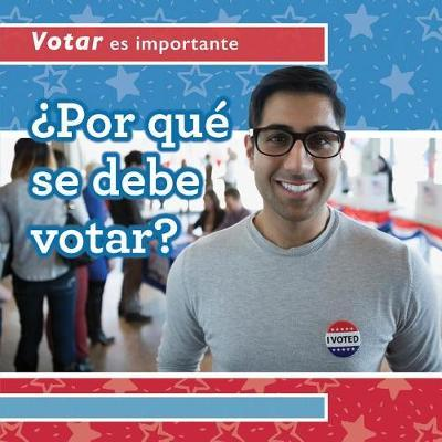 Por Que Se Debe Votar? (Why Should People Vote?) by Kristen Rajczak Nelson image
