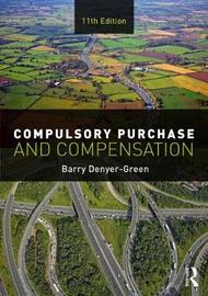 Compulsory Purchase and Compensation by Barry Denyer-Green