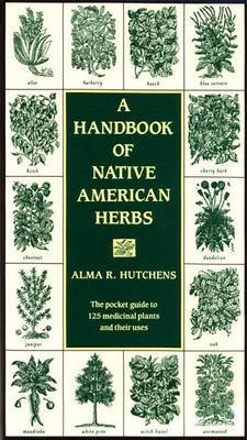 Handbook Of Native American Herbs by Alma R. Hutchens image