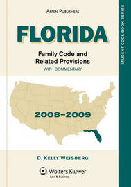 Florida Family Code and Related Provisions, with Commentary by D.Kelly Weisberg