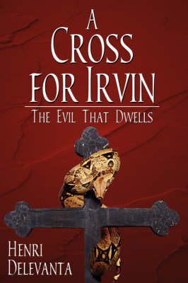 A Cross for Irvin by Henri, Delevanta