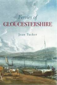 Ferries of Gloucestershire by Joan Tucker image