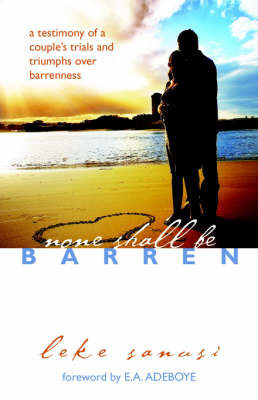None Shall Be Barren by Leke Sanusi