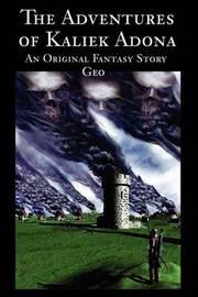 "The Adventures of Kaliek Adona: An Original Fantasy Story by ""Geo"" image"