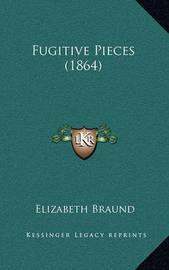 Fugitive Pieces (1864) by Elizabeth Braund