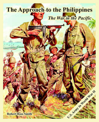 The Approach to the Philippines: The War in the Pacific by Robert, Ross Smith image