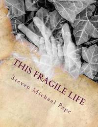 This Fragile Life by Steven Michael Pape image