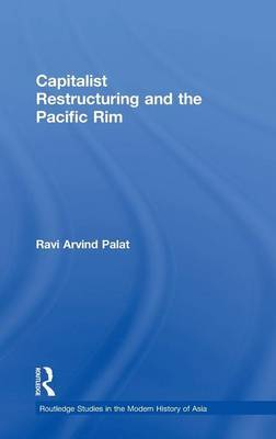 Capitalist Restructuring and the Pacific Rim by Ravi Arvind Palat image