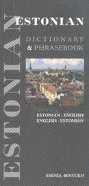 Estonian-English / English-Estonian Dictionary & Phrasebook by Ksenia Benyukh