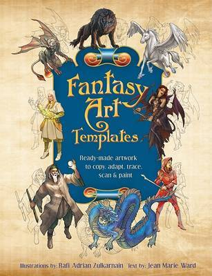 Fantasy Art Templates: Ready-Made Art to Copy, Adapt, Trace, Scan & Paint image