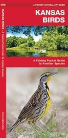 Kansas Birds: A Folding Pocket Guide to Familiar Species by Senior Consultant James Kavanagh (Senior Consultant, Oxera Oxera Oxera)