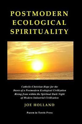Postmodern Ecological Spirituality by Joe Holland image