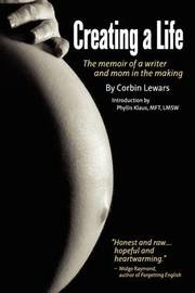 Creating a Life by Corbin Lewars