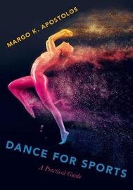 Dance for Sports by Margo K. Apostolos