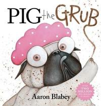 Pig the Grub by Aaron Blabey image