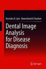Dental Image Analysis for Disease Diagnosis by Kavindra R. Jain