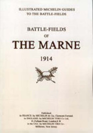 Bygone Pilgrimage. Battlefields of the Marne 1914. An Illustrated History and Guide to the Battlefields: 1914 by Michelin image