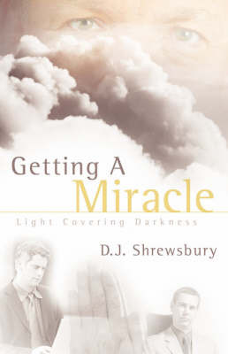 Getting a Miracle by D.J. Shrewsbury image