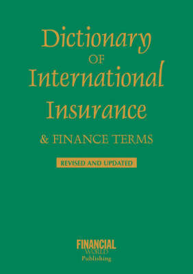 Dictionary of International Insurance and Finance Terms by John O.E. Clark