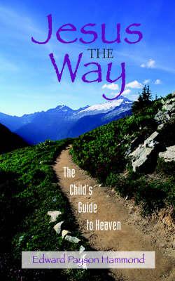 Jesus the Way by Edward Payson Hammond