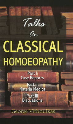 Talks on Classical Homoeopathy by George Vithoulkas