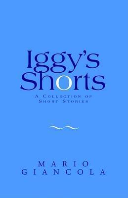 Iggy's Shorts by Mario Giancola