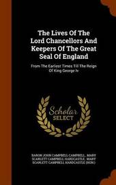 The Lives of the Lord Chancellors and Keepers of the Great Seal of England image