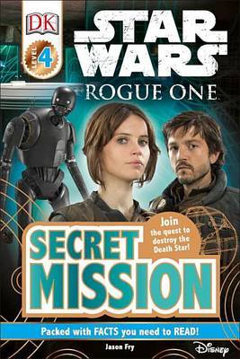 DK Readers L4: Star Wars: Rogue One: Secret Mission by Jason Fry image