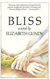 Bliss by Elizabeth Gundy