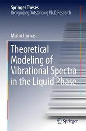 Theoretical Modeling of Vibrational Spectra in the Liquid Phase by Martin Thomas image