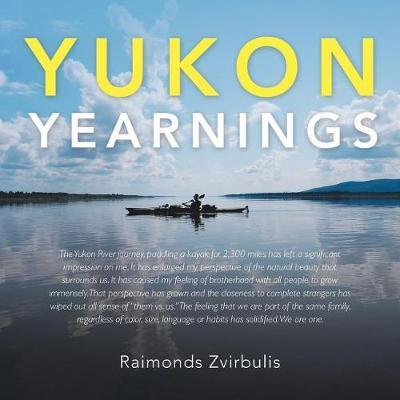 Yukon Yearnings by Raimonds Zvirbulis