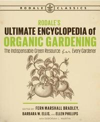 Rodale's Ultimate Encyclopedia of Organic Gardening by Deborah L Martin