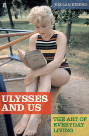 Ulysses and Us: The Art of Everyday Living by Declan Kiberd image