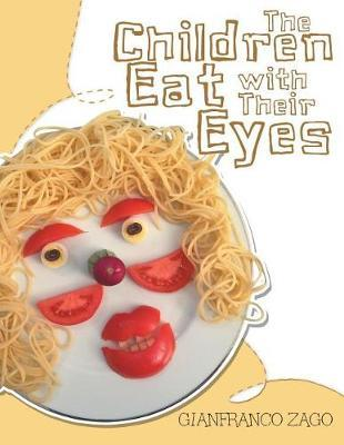 The Children Eat with Their Eyes by Gianfranco Zago