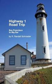 Best Highway 1 Road Trip by R Randall Schroeder image