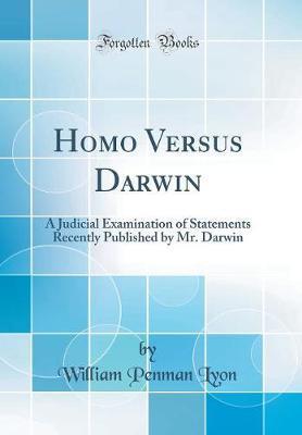 Homo Versus Darwin by William Penman Lyon