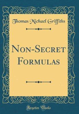 Non-Secret Formulas (Classic Reprint) by Thomas Michael Griffiths
