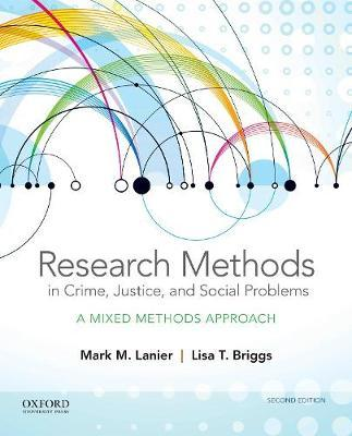 Research Methods in Crime, Justice, and Social Problems by Mark M. Lanier