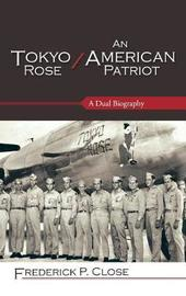 Tokyo Rose / An American Patriot by Frederick P. Close image
